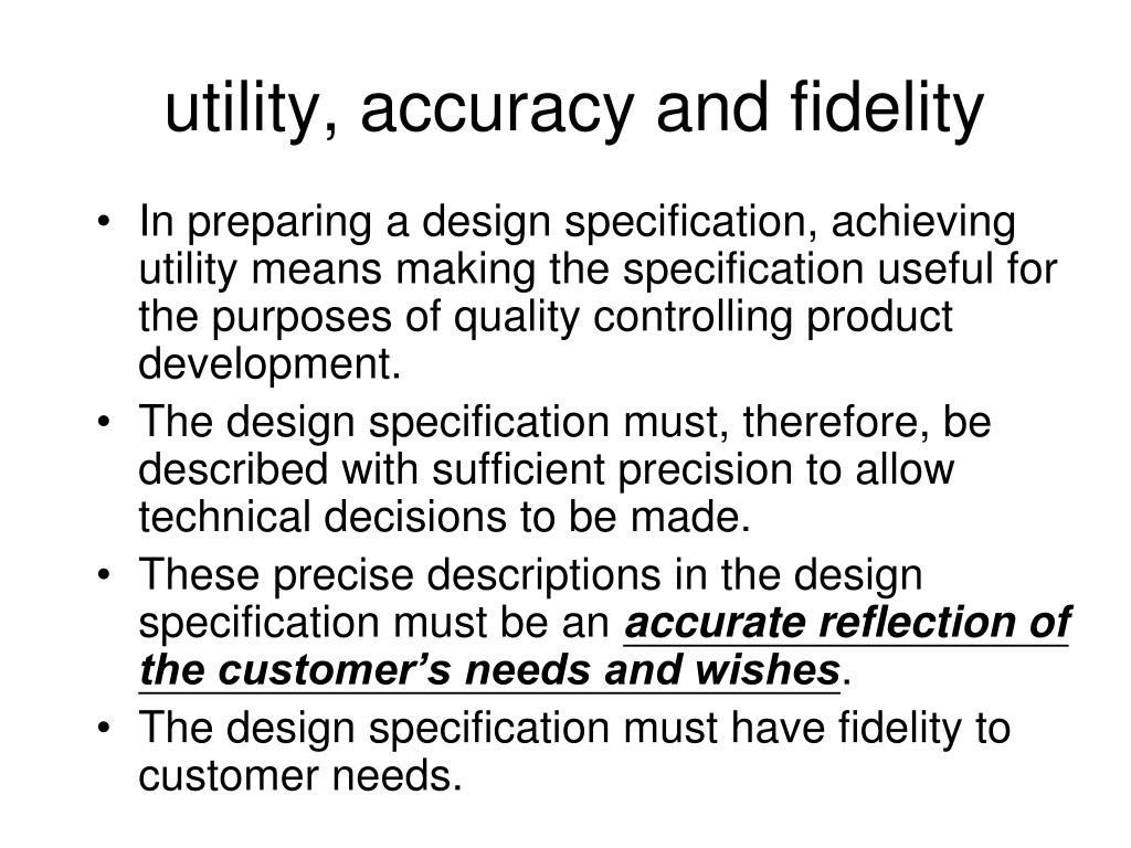 utility, accuracy and fidelity