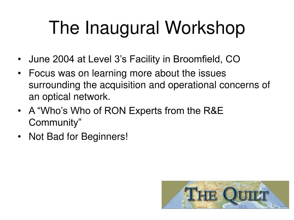 The Inaugural Workshop