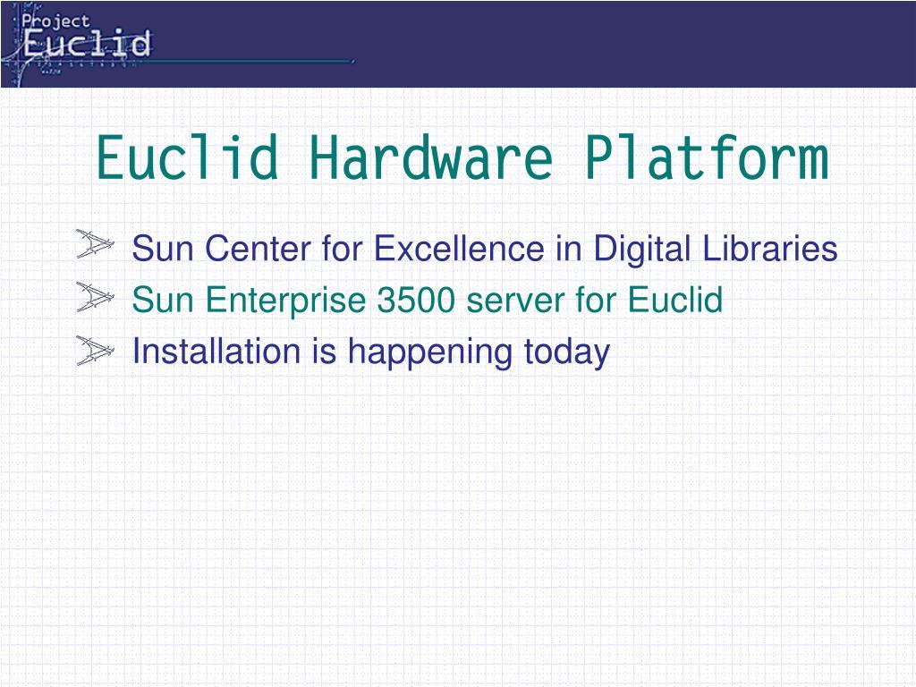 Euclid Hardware Platform