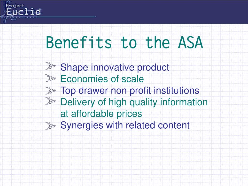 Benefits to the ASA