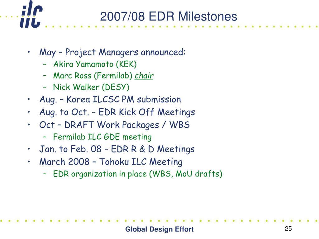 2007/08 EDR Milestones