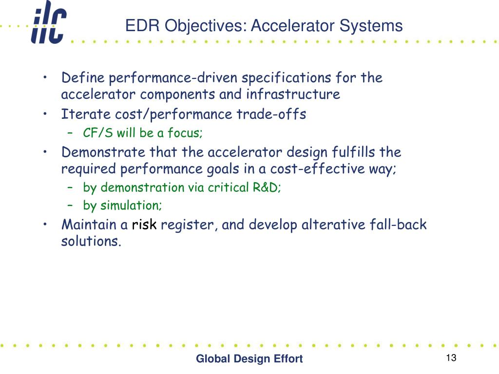 EDR Objectives: Accelerator Systems