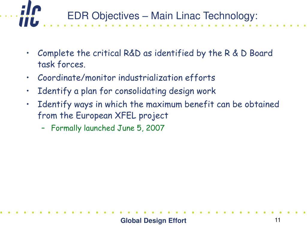 EDR Objectives – Main Linac Technology: