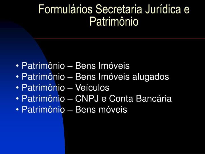 Formulários Secretaria Jurídica e Patrimônio