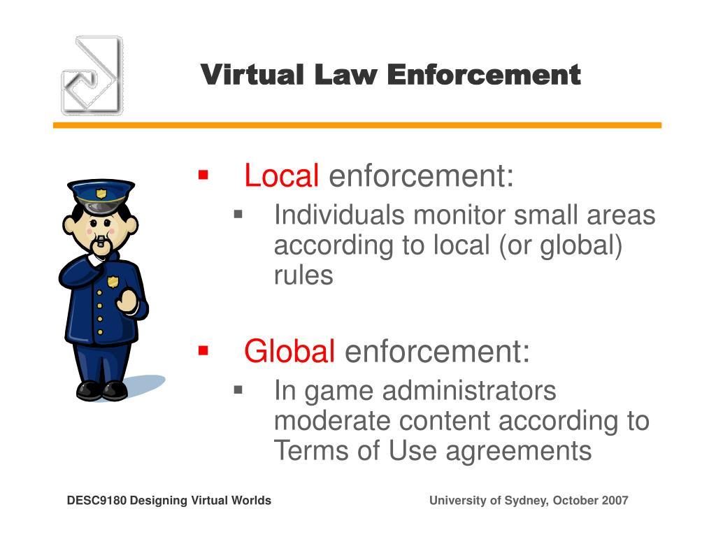 Virtual Law Enforcement