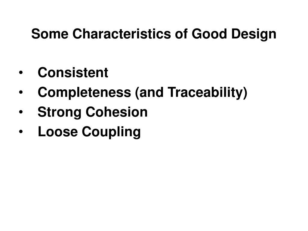 Some Characteristics of Good Design
