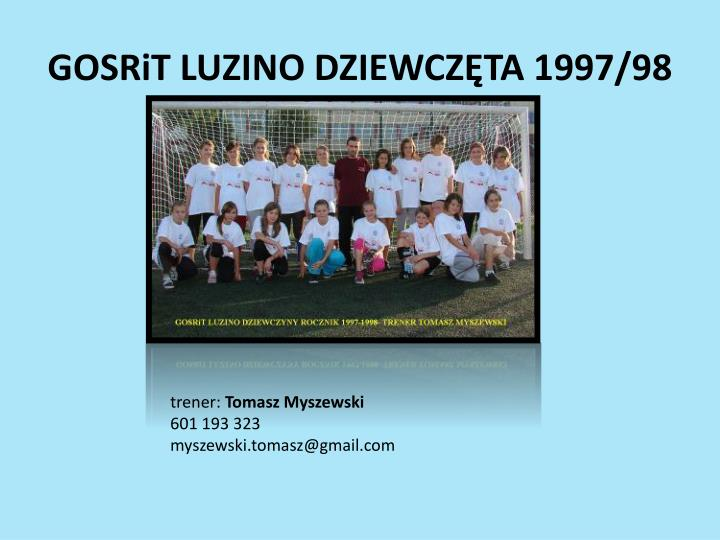 GOSRiT LUZINO DZIEWCZĘTA 1997/98