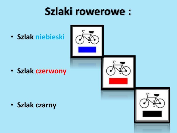 Szlaki rowerowe :