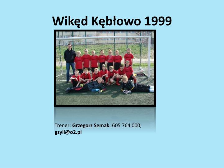 Wikęd Kębłowo 1999