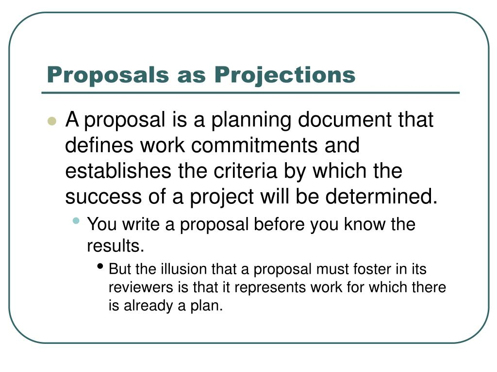 Proposals as Projections