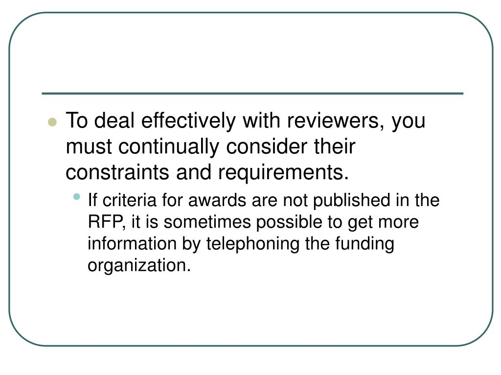 To deal effectively with reviewers, you must continually consider their constraints and requirements.