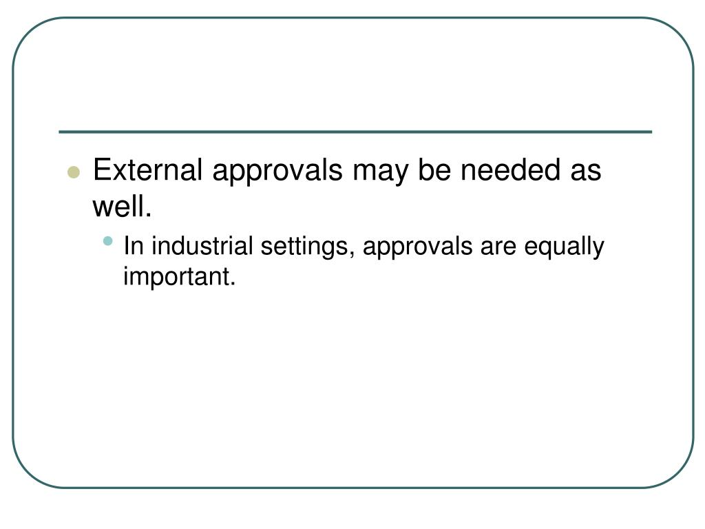 External approvals may be needed as well.