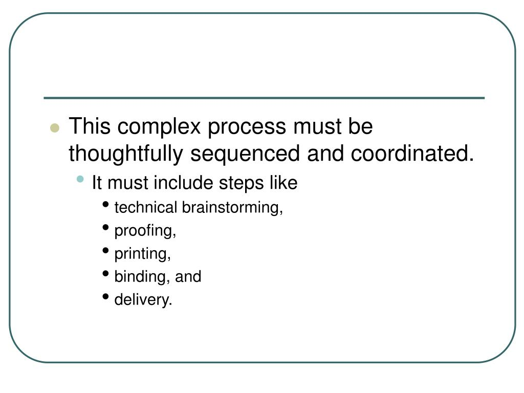 This complex process must be thoughtfully sequenced and coordinated.