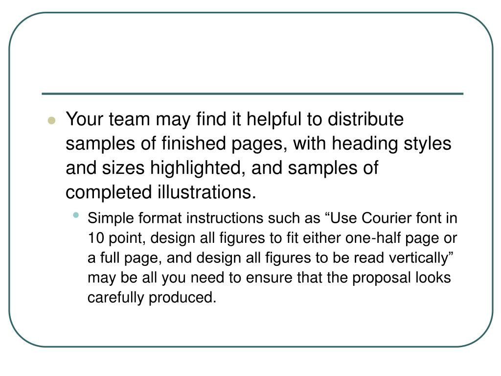 Your team may find it helpful to distribute samples of finished pages, with heading styles and sizes highlighted, and samples of completed illustrations.