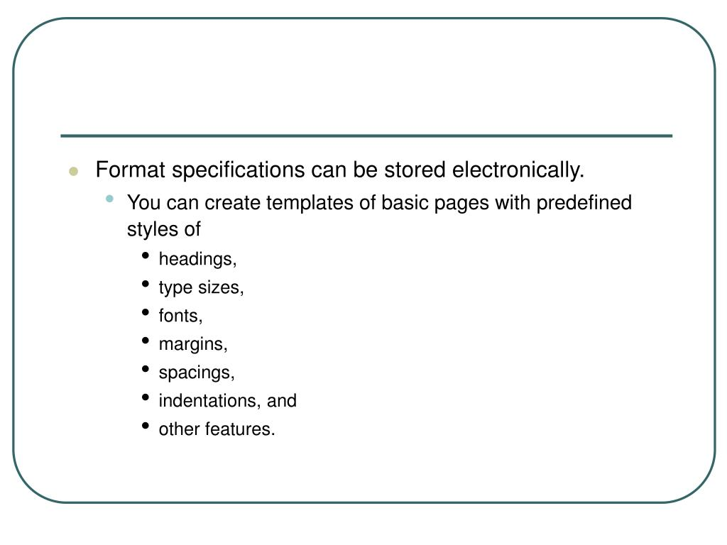 Format specifications can be stored electronically.