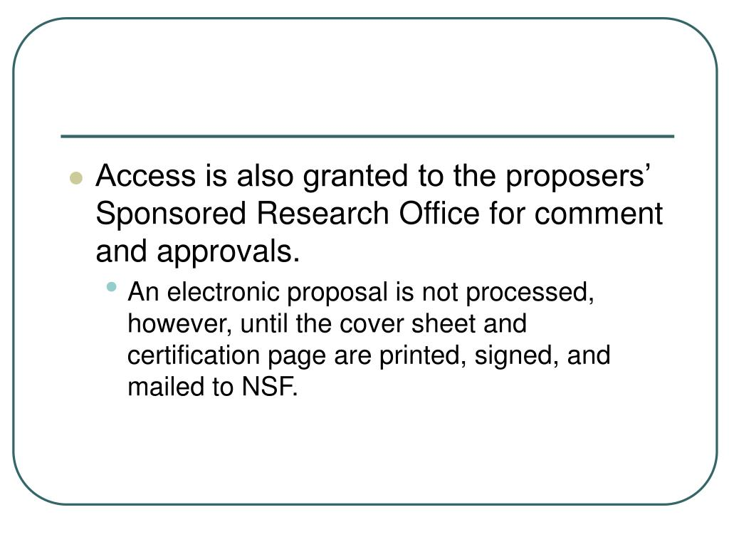 Access is also granted to the proposers' Sponsored Research Office for comment and approvals.