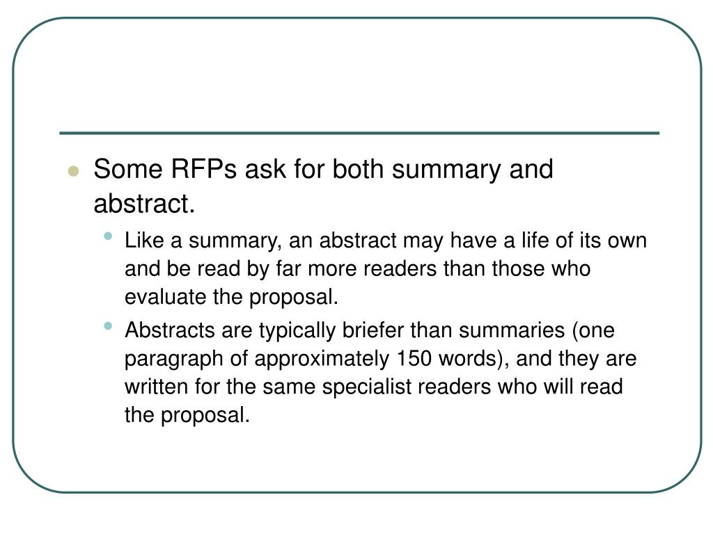 Some RFPs ask for both summary and abstract.