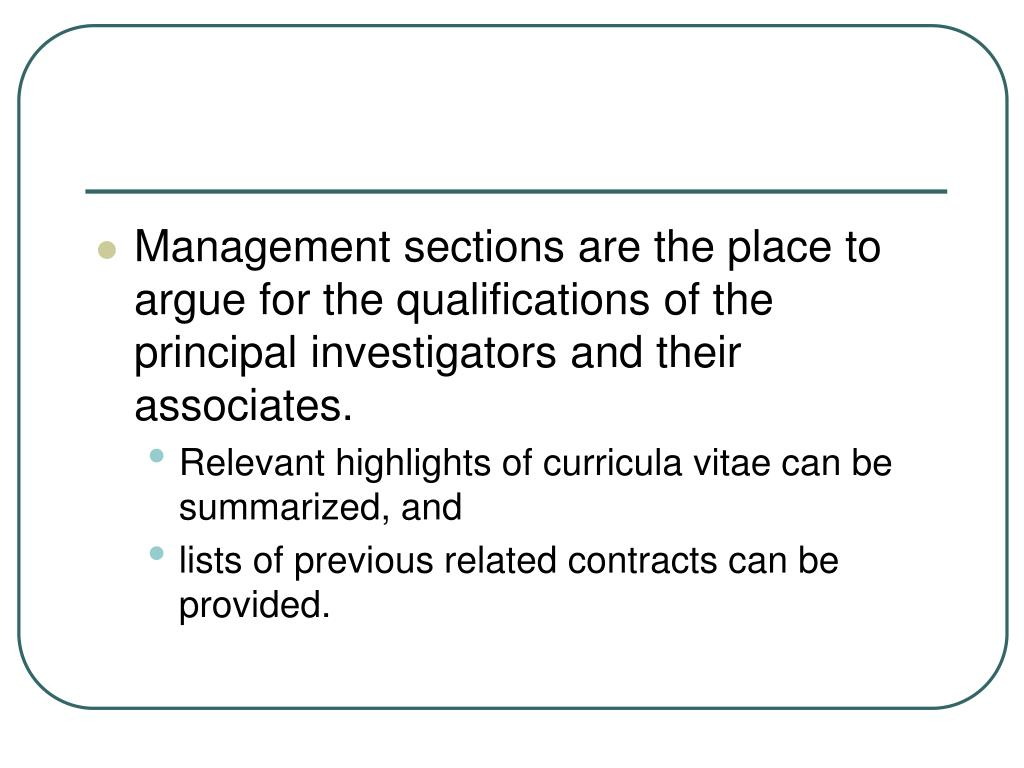 Management sections are the place to argue for the qualifications of the principal investigators and their associates.