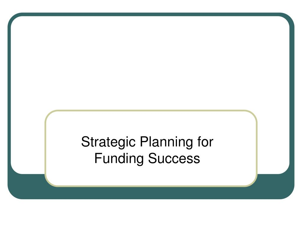 Strategic Planning for Funding Success