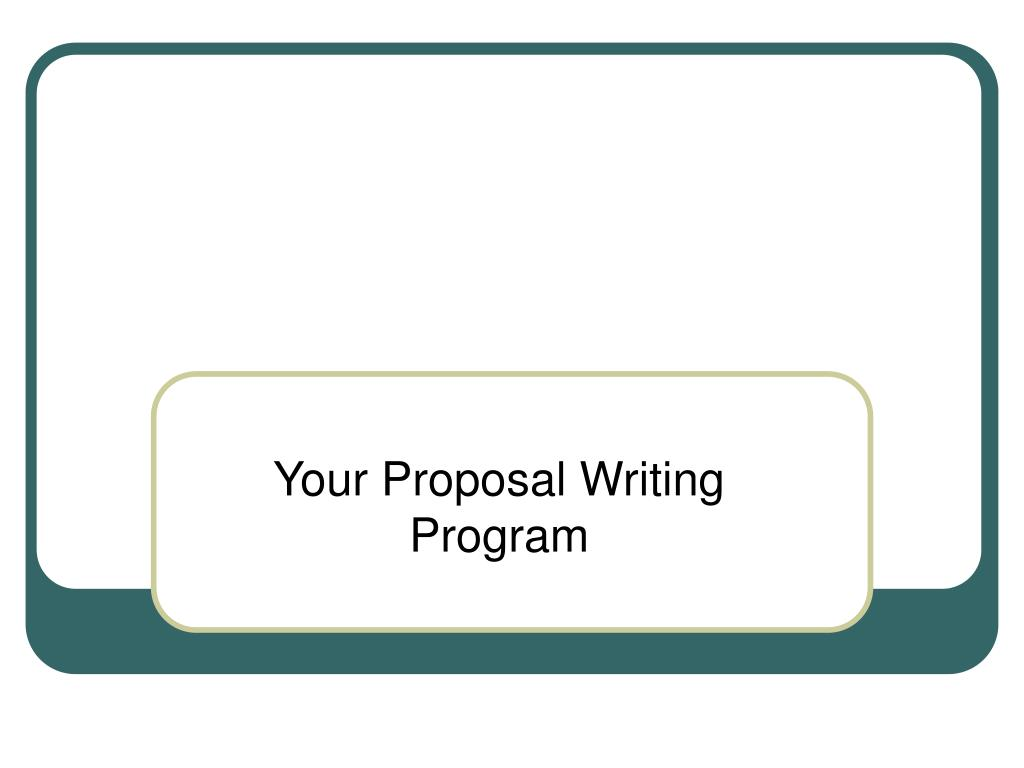 Your Proposal Writing Program