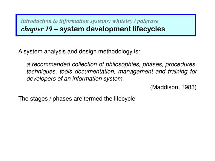 Introduction to information systems whiteley palgrave chapter 19 system development lifecycles2