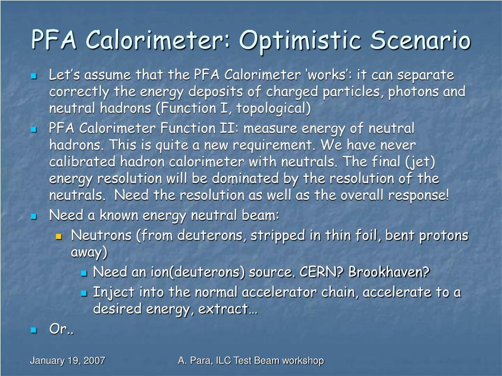 PFA Calorimeter: Optimistic Scenario