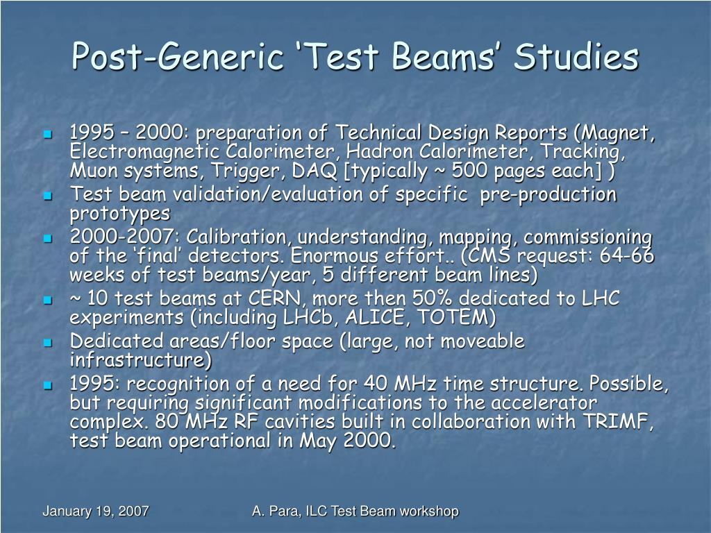 Post-Generic 'Test Beams' Studies