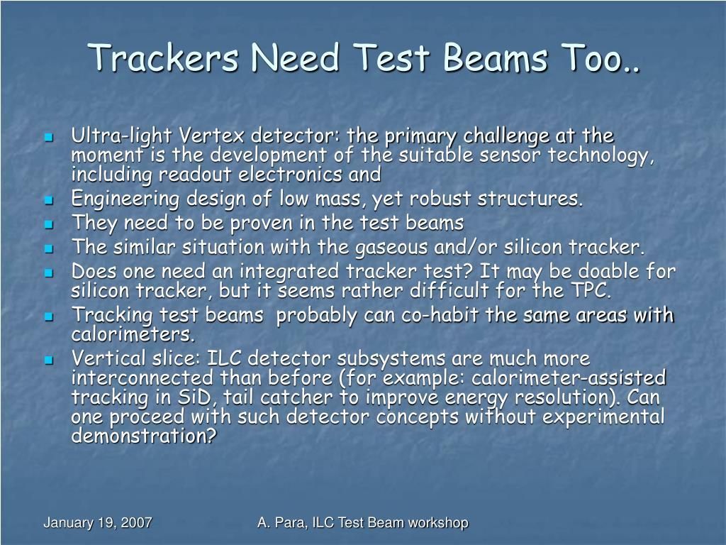 Trackers Need Test Beams Too..
