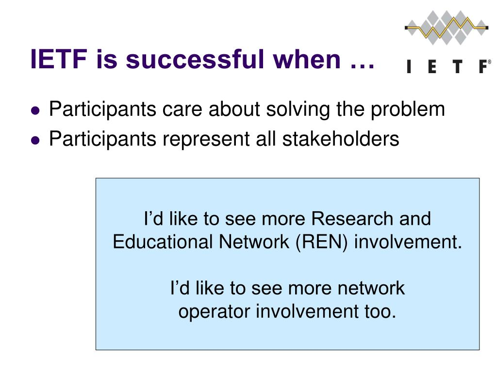 IETF is successful when …