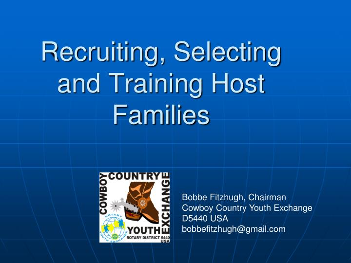 Recruiting, Selecting and Training Host Families