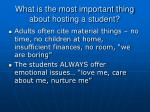what is the most important thing about hosting a student