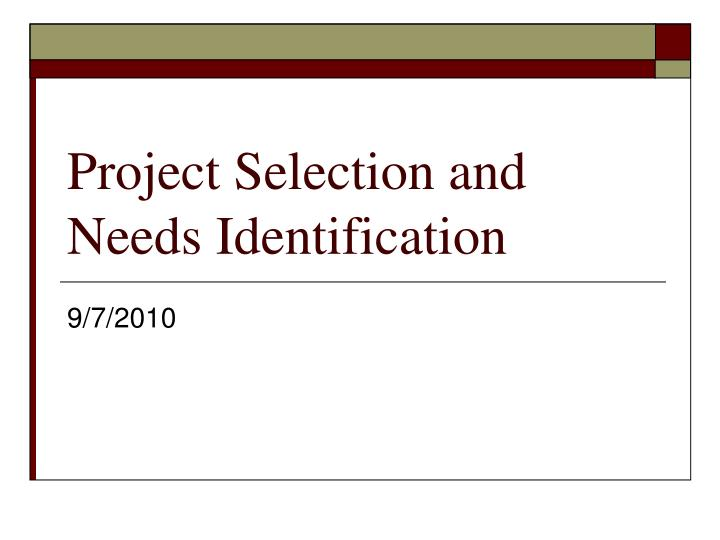 Project selection and needs identification