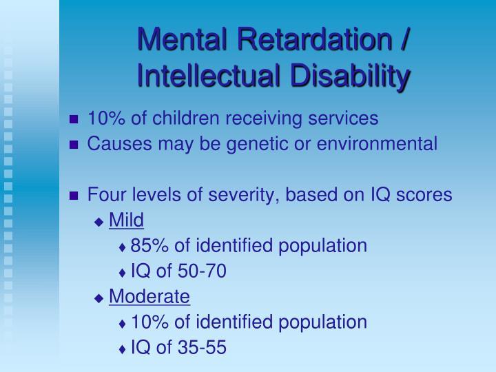 Mental Retardation / Intellectual Disability