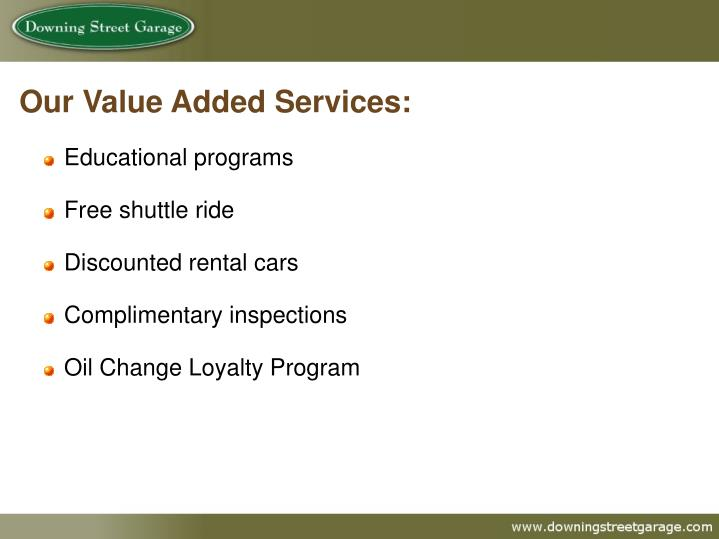 Our Value Added Services: