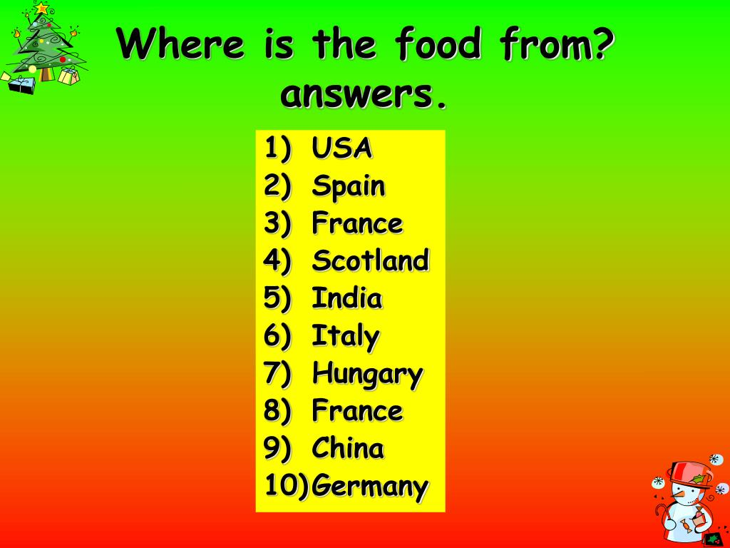 Where is the food from? answers.