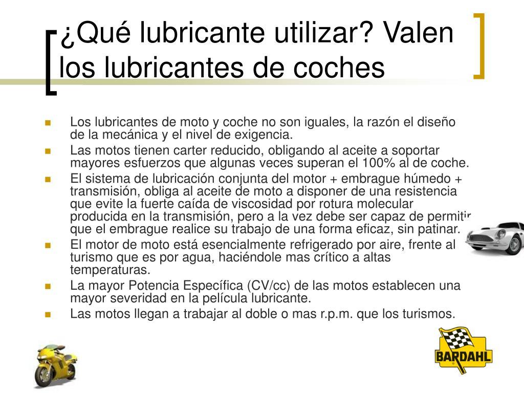 ¿Qué lubricante utilizar? Valen los lubricantes de coches