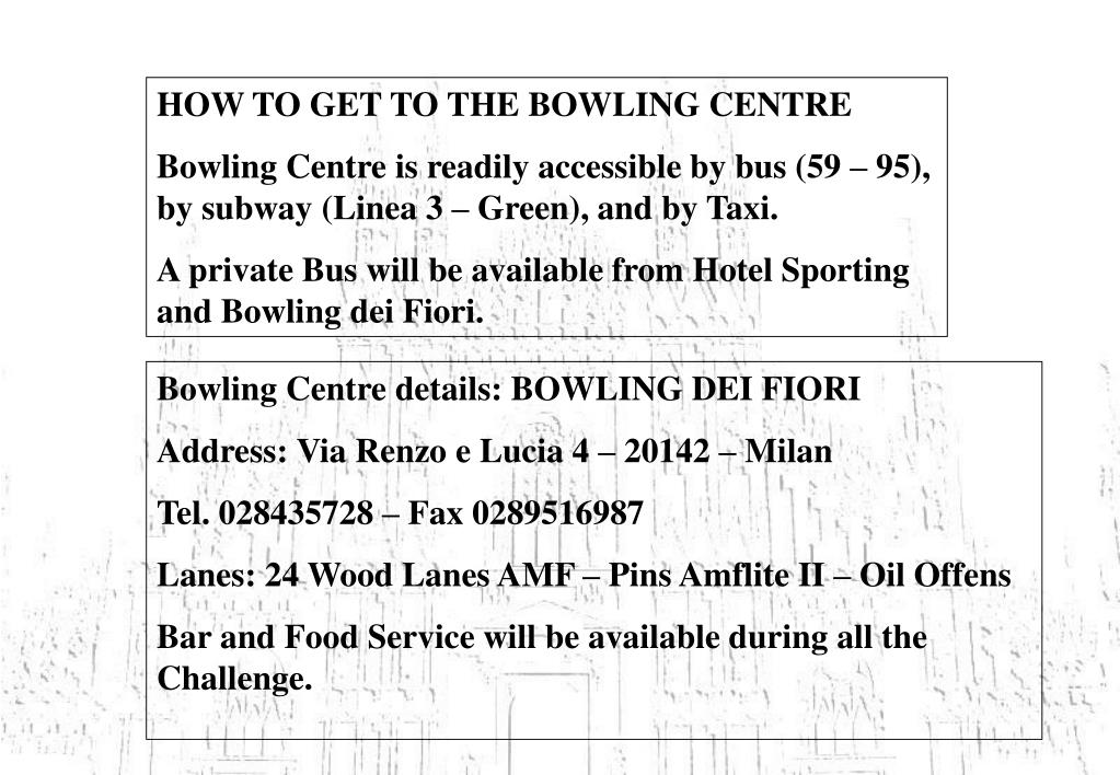 HOW TO GET TO THE BOWLING CENTRE