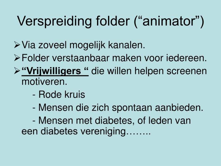 """Verspreiding folder (""""animator"""")"""