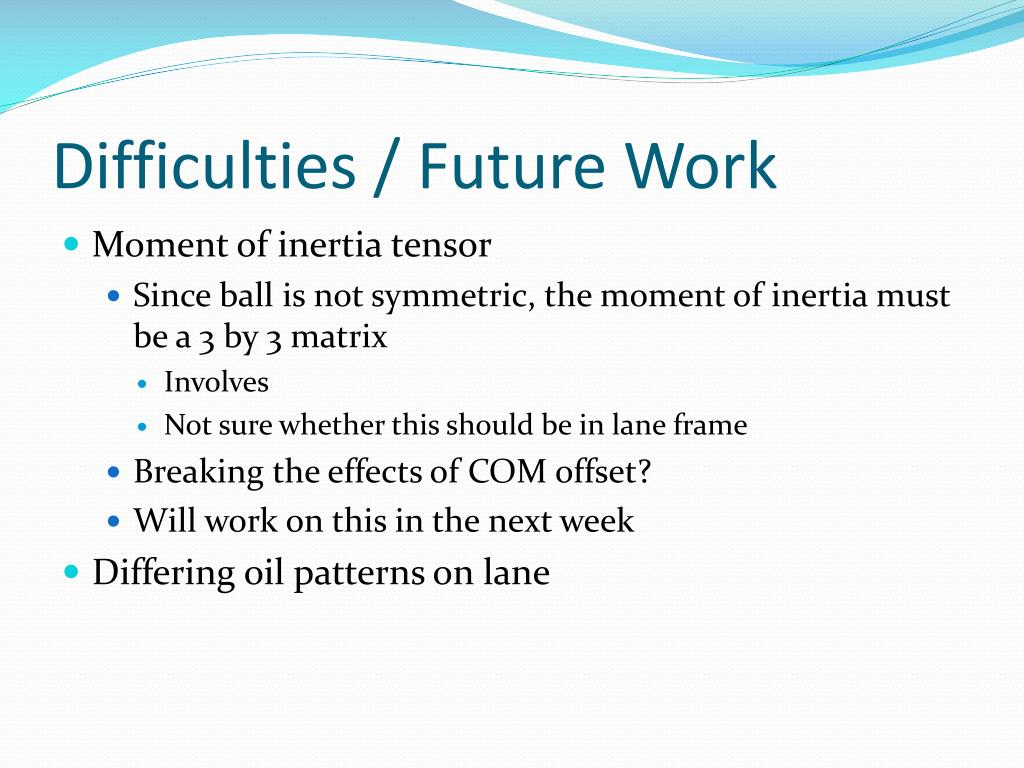 Difficulties / Future Work