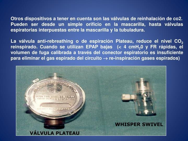 Otros dispositivos a tener en cuenta son las válvulas de