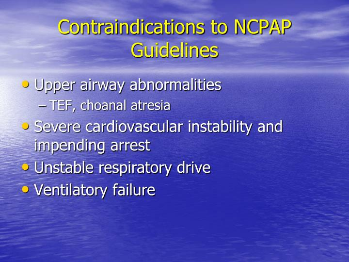 Contraindications to NCPAP