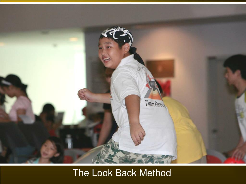 The Look Back Method