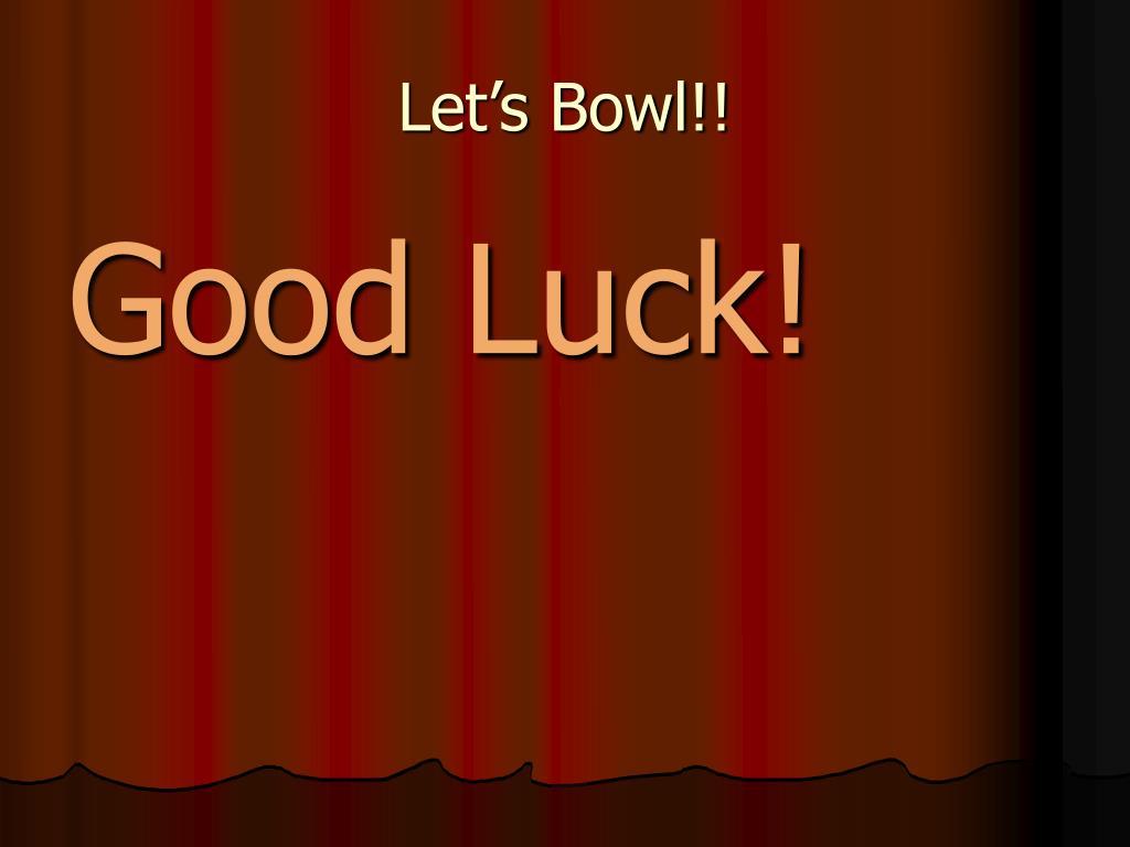 Let's Bowl!!