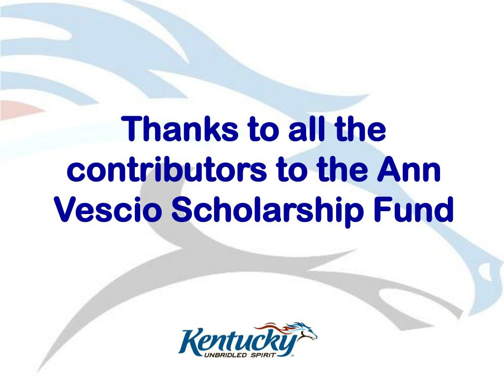 Thanks to all the contributors to the Ann Vescio Scholarship Fund