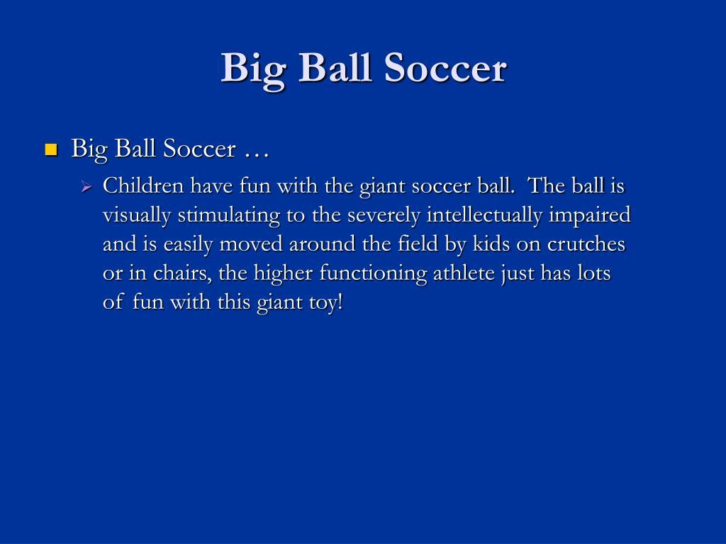 Big Ball Soccer