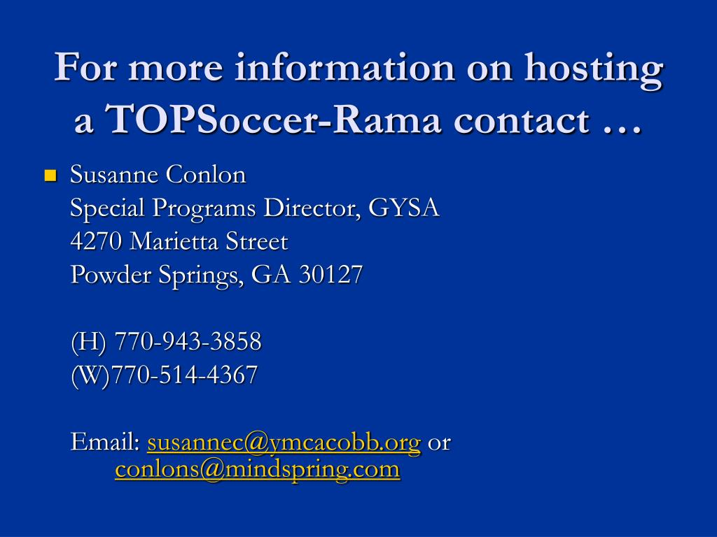 For more information on hosting a TOPSoccer-Rama contact …