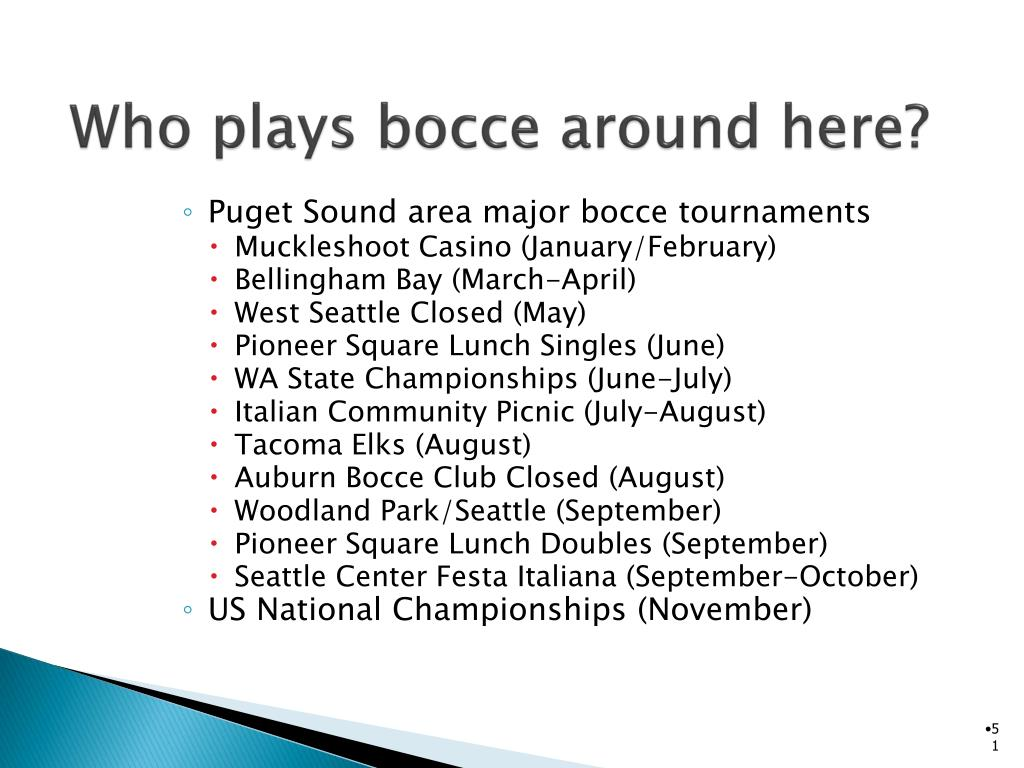 Who plays bocce around here?