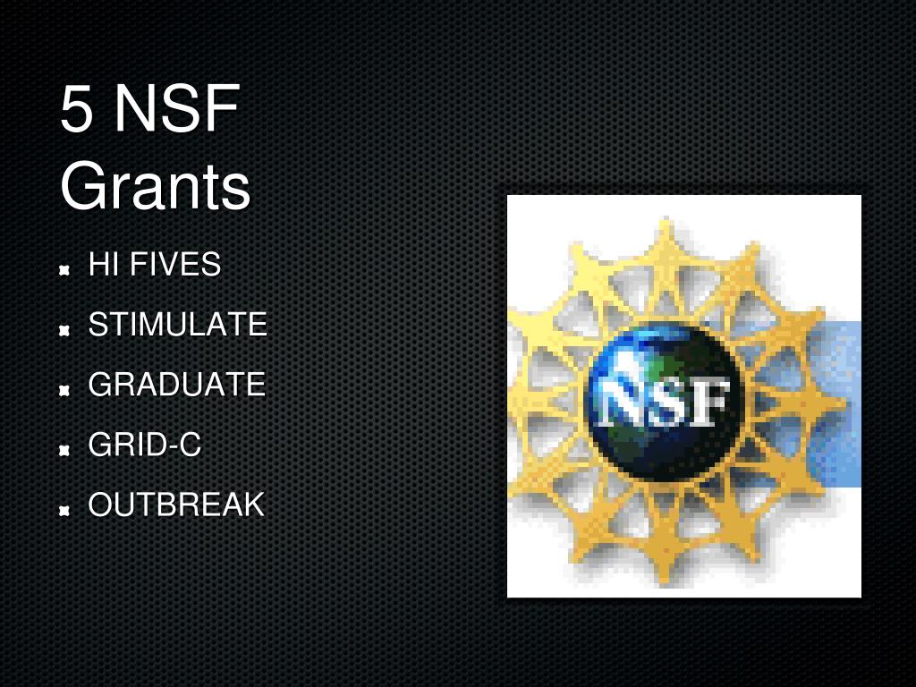 5 NSF Grants