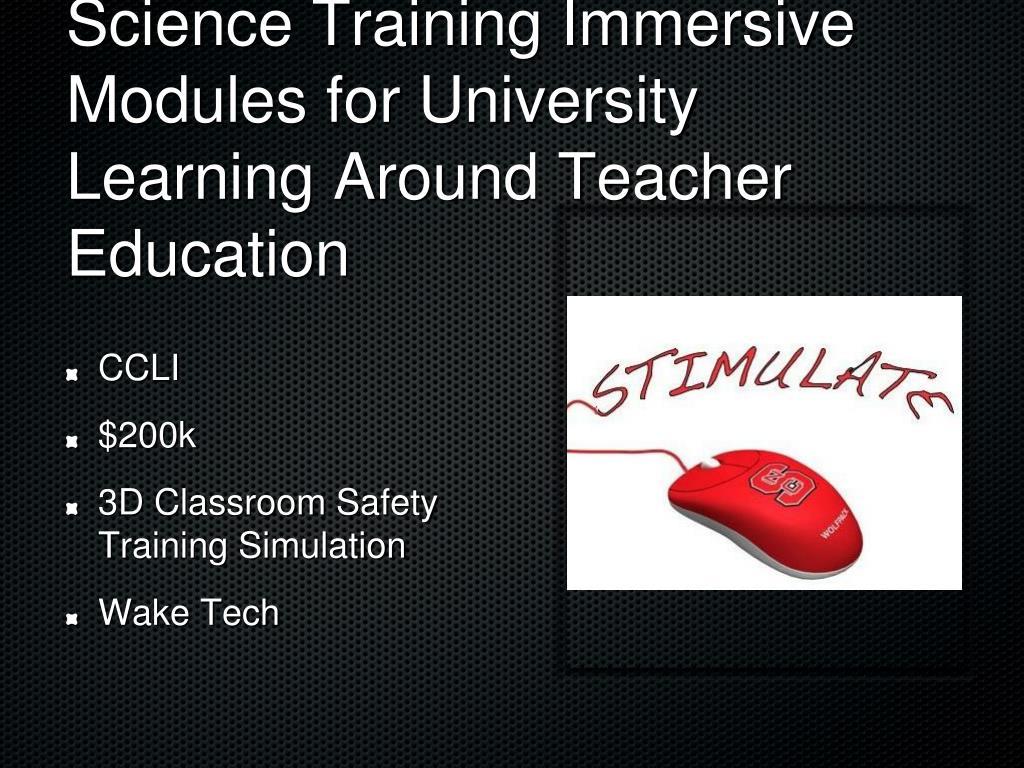 Science Training Immersive Modules for University Learning Around Teacher Education