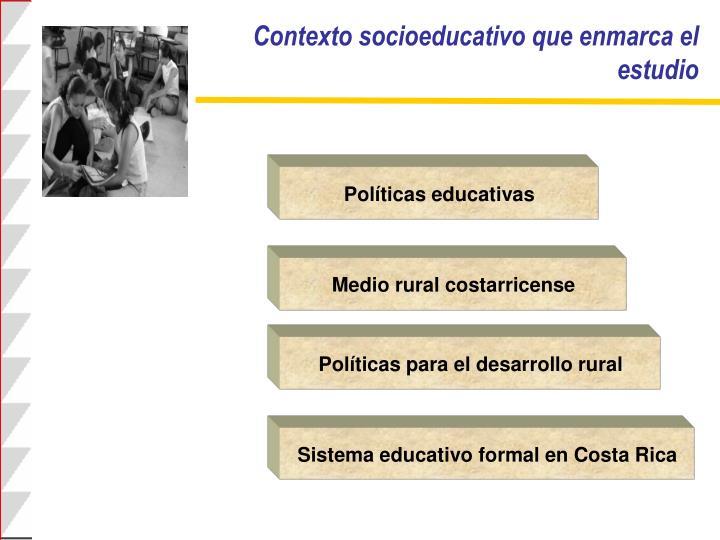 Contexto socioeducativo que enmarca el estudio